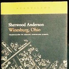 Libros de segunda mano: WINESBURG, OHIO. SHERWOOD ANDERSON. 1ª EDICIÓN ACANTILADO.. Lote 98879531