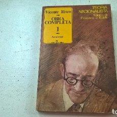 Libros de segunda mano: VICENTE RISCO-OBRA COMPLETA-VOLUMEN 1 -AREALONGA-TEORIA NACIONALISTA-EDICION DE J.BOBILLO-N. Lote 98924231