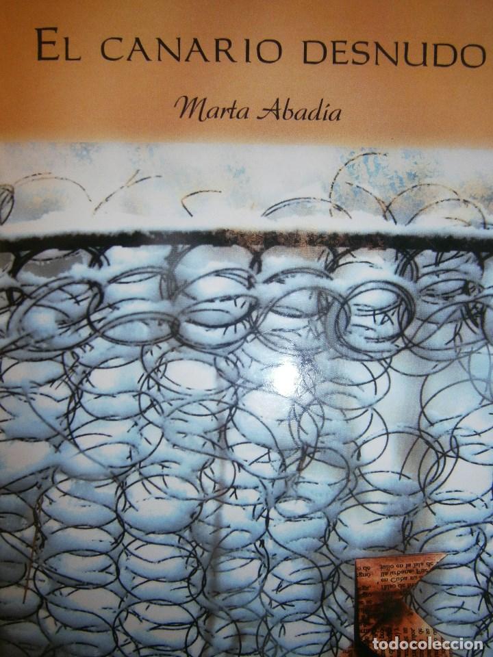 EL CANARIO DESNUDO MARTA ABADIA VISION LIBROS 2009 (Libros de Segunda Mano (posteriores a 1936) - Literatura - Narrativa - Otros)