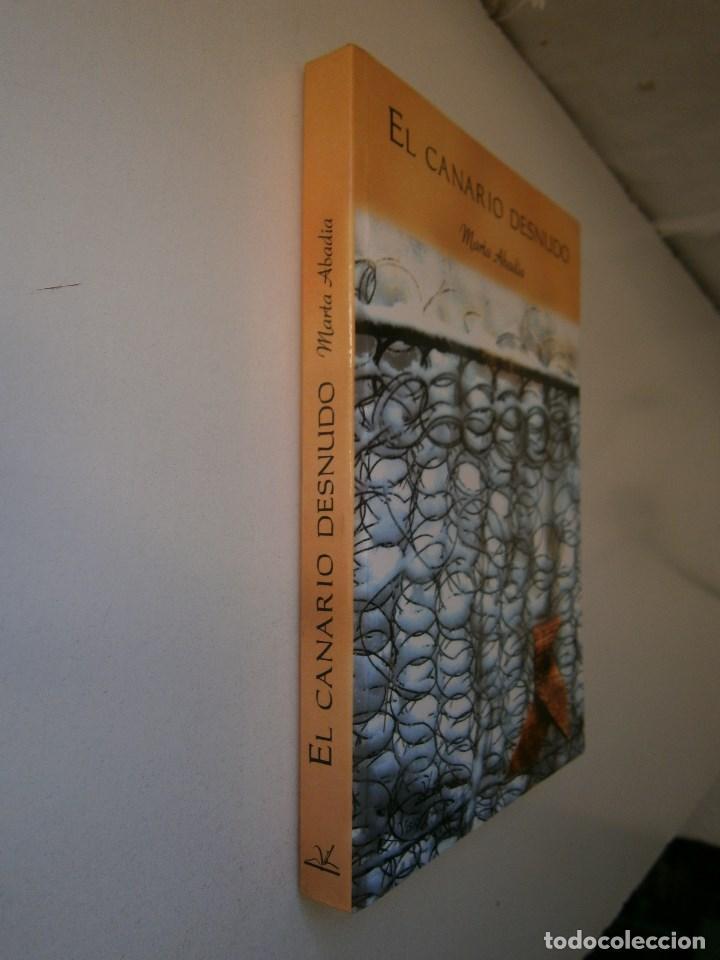 Libros de segunda mano: EL CANARIO DESNUDO Marta Abadia Vision Libros 2009 - Foto 3 - 98940679