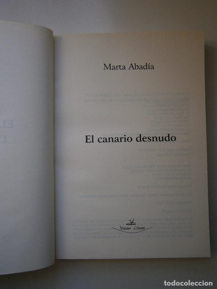 Libros de segunda mano: EL CANARIO DESNUDO Marta Abadia Vision Libros 2009 - Foto 7 - 98940679