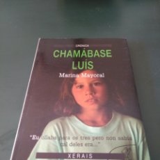 Libros de segunda mano: CHAMÁBASE LUÍS. DE MARINA MAYORAL. XERAIS. Lote 98971962