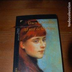 Libros de segunda mano: EL AZUL DE LA VIRGEN. TRACY CHEVALIER. Lote 98996623