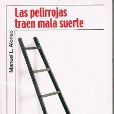 Libros de segunda mano: NOVELA : LAS PELIRROJAS TRAEN MALA SUERTE (COMO NUEVO). Lote 99096631