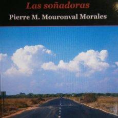 Libros de segunda mano: LAS SOÑADORAS PIERRE MOURONVAL SARRIA 2010. Lote 99104743