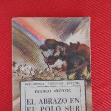 Libros de segunda mano: EL ABRAZO EN EL POLO SUR-FRANCO BRZOVIC. Lote 99132911