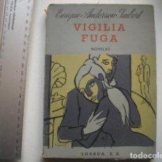 Libros de segunda mano: VIGILIA FUGA ANDERSON IMBERT, ENRIQUE. Lote 99208091