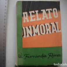 Libros de segunda mano: RELATO INMORAL FERNANDEZ FLOREZ, W. Lote 99208191