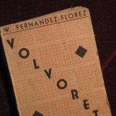 Libros de segunda mano: VOLVORETA. W. FERNÁNDEZ-FLOREZ.. Lote 99249623