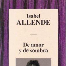 Libros de segunda mano: ISABEL ALLENDE - DE AMOR Y DE SOMBRA - RBA EDITORIAL 1994. Lote 99366987