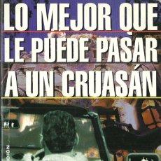 Libros de segunda mano: PABLO TUSSET-LO MEJOR QUE LE PUEDE PASAR A UN CRUASÁN.PUNTO DE LECTURA,350/1.2004.. Lote 99449971