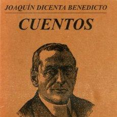 Libros de segunda mano: JOAQUÍN DICENTA, CUENTOS, CALATAYUD (ZARAGOZA), FORUM TABULAE, 1995. EDICIÓN DE JESÚS ANDRÉS ZUECO.. Lote 99557555