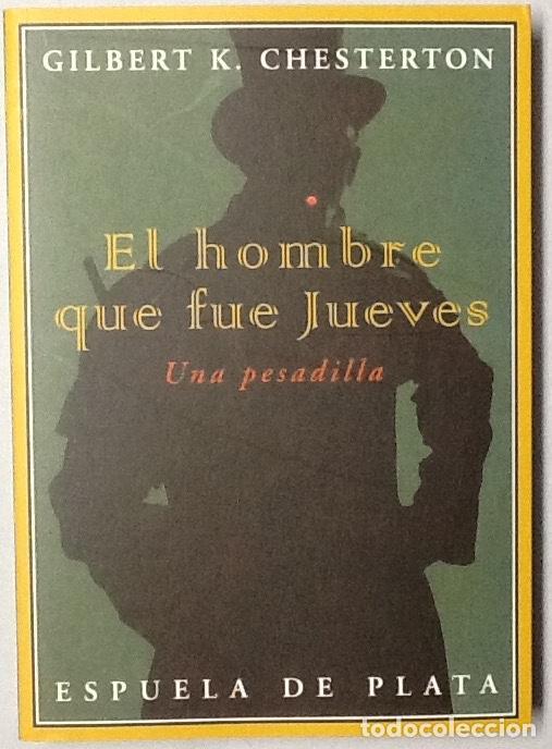 EL HOMBRE QUE FUE JUEVES. UNA PESADILLA. GILBERT K. CHESTERTON. EDITORIAL ESPUELA DE PLATA (Libros de Segunda Mano (posteriores a 1936) - Literatura - Narrativa - Otros)