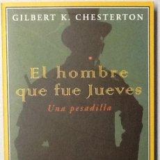 Libros de segunda mano: EL HOMBRE QUE FUE JUEVES. UNA PESADILLA. GILBERT K. CHESTERTON. EDITORIAL ESPUELA DE PLATA. Lote 99755155