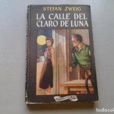 Libros de segunda mano: STEFAN ZWEIG. LA CALLE DEL CLARO DE LUNA. ILUST: LORENZO GOÑI. 1ª ED.1953. ILUSTRACIÓN. VANGUARDIAS. Lote 99803727