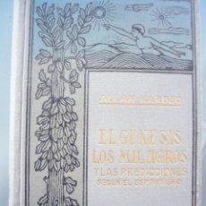 Libros de segunda mano: EL GENESIS LOS MILAGROS Y LAS PREDICCIONES SEGUN EL ESPIRITISMO- ALLAN KARDEC- MAUCCI-APROX 1910. Lote 99922403