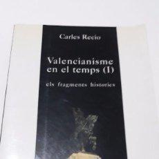 Libros de segunda mano: LIBRO VALENCIANISME EN EL TEMPS ( I ). ELS FRAGMENTS HISTORICS. Lote 99995483