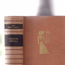 Libros de segunda mano: CECIL SAINT LAURENT - CAROLINA QUERIDA - CARALT EDITORIAL 1960. Lote 100215927