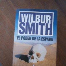 Libros de segunda mano: LIBRO EL PODER DE LA ESPADA WILBUR SMITH 1998 ED. EMECÉ L-17341. Lote 112867716