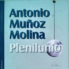 Libros de segunda mano: PLENILUNIO – ANTONIO MUÑOZ MOLINA. Lote 100320223