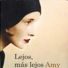 Libros de segunda mano: LEJOS, MÁS LEJOS - AMY BLOOM. Lote 100339267