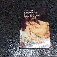 Libros de segunda mano: LAS FLORES DEL MAL. / CHARLES BAUDELAIRE. -ED. ALIANZA . Lote 100417483