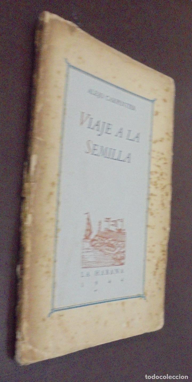 Libros de segunda mano: VIAJE A LA SEMILLA.1ª EDICION. ALEJO CARPENTIER. LA HABANA. 1944.DEDICATORIA MANUSCRITA AUTOR. LEER - Foto 2 - 100590639