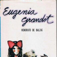 Libros de segunda mano: EUGENIA GRANDET - HONORATO DE BALZAC. Lote 100591071