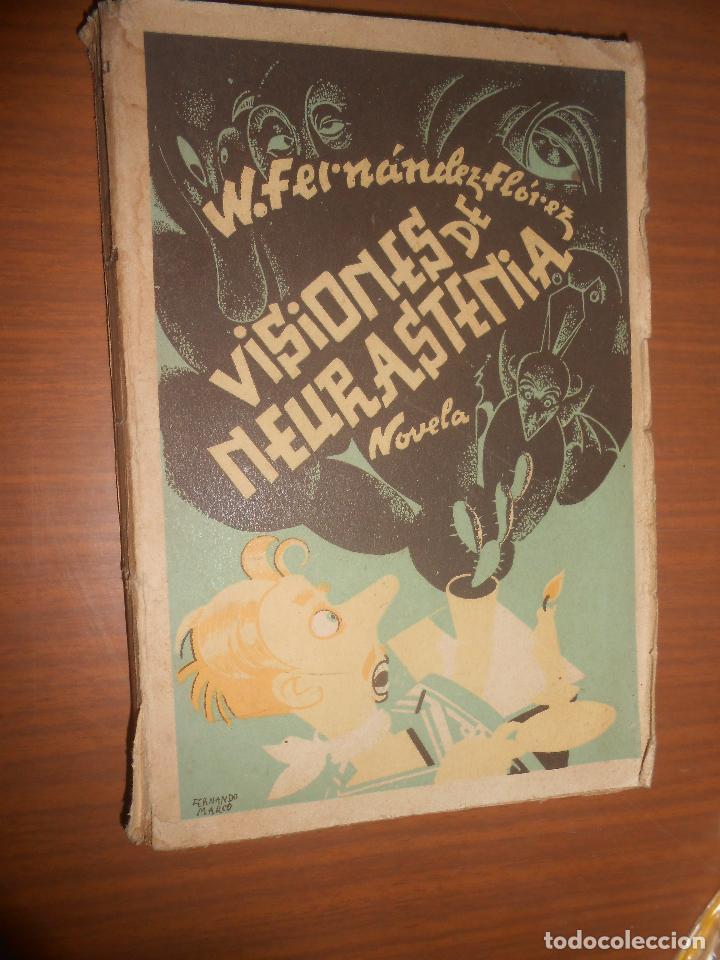 WENCESLAO FERNANDEZ FLOREZ VISIONES DE NEURASTENIA LIBRERIA GENERAL ZARAGOZA 1938 (Libros de Segunda Mano (posteriores a 1936) - Literatura - Narrativa - Otros)