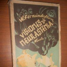 Libros de segunda mano: WENCESLAO FERNANDEZ FLOREZ VISIONES DE NEURASTENIA LIBRERIA GENERAL ZARAGOZA 1938. Lote 100681115