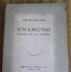 Libros de segunda mano: UNAMUNO - BOSQUEJO DE UNA FILOSOFÍA - POR JOSÉ FERRATER MORA EDIT. LOSADA 1944. Lote 100738363