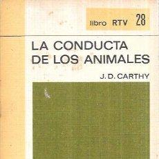 Libros de segunda mano: LA CONDUCTA DE LOS ANIMALES. J. D. CARTHY. BIBLIOTECA BÁSICA SALVAT. SALVAT EDITORES,S.A. 1969.. Lote 100840127