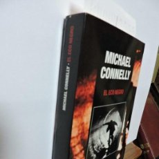 Libros de segunda mano: EL ECO NEGRO. CONNELLY, MICHAEL. ED. EDICIONES B. BARCELONA 2006. Lote 100848799