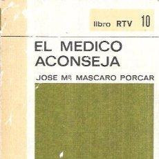 Libros de segunda mano: EL MÉDICO ACONSEJA. JOSE Mª MASCARO PORCAR. BIBLIOTECA BÁSICO SALVAT. SALVAT EDITORES,S.A. 1969.. Lote 100857603