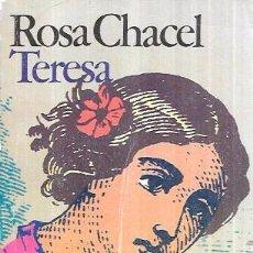 Libros de segunda mano: TERESA. REOSA CHACEL. EDITORIAL BRUGUERA 1980.. Lote 100884051