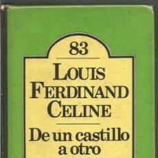 Libros de segunda mano: LOUIS FERDINAND CELINE. DE UN CASTILLO A OTRO. BRUGUERA. Lote 100897303