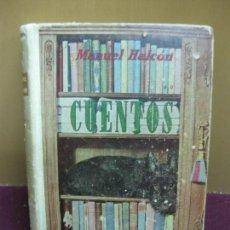 Libros de segunda mano: CUENTOS. MANUEL HALCON. M. AGUILAR EDITOR 1948. DEDICATORIA AUTOGRAFA DEL AUTOR.. Lote 100910331