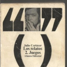 Libros de segunda mano: JULIO CORTAZAR. LOS RELATOS 2. JUEGOS. ALIANZA EDITORIAL. Lote 100910943