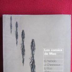 Libros de segunda mano: LOS COMICS DE MAO. G. NEBIOLO, J.CHESNEAUX, U.ECO. ED. GUSTAVO GILI. 1976. Lote 101001763