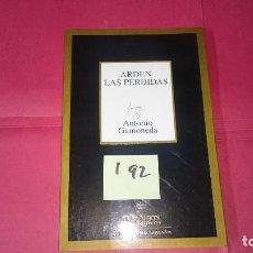Libros de segunda mano: ARDEN LAS PÉRDIDAS ANTONIO GAMONEDA ED. TUSQUETS I92. Lote 101020147