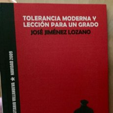 Libros de segunda mano: TOLERANCIA MODERNA Y LECCION PARA UN GRADO JOSÉ JIMENEZ LOZANO. Lote 101046355