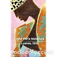 Libros de segunda mano: LUANDA, 1936 JOSÉ MARIA MENDILUCE. Lote 101046415