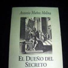 Libros de segunda mano: EL DUEÑO DEL SECRETO ANTONIO MUÑOZ MOLINA. Lote 101047155