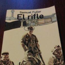 Libros de segunda mano: EL RIFLE. SAMUEL FULLER. Lote 101047631