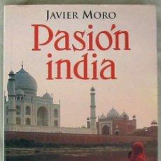 Libros de segunda mano: PASIÓN INDIA - JAVIER MORO - ED. SEIX BARRAL 2007 - VER DESCRIPCIÓN. Lote 101057139