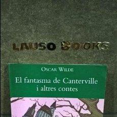 Libros de segunda mano: EL FANTASMA DE CANTERVILLE I ALTRES CONTES. OSCAR WILDE. CATALAN ( CATALA). TEIDE 2008.. Lote 101078395