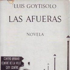 Libros de segunda mano: GOYTISOLO, LUIS: LAS AFUERAS. PREMIO BIBLIOTECA BREVE 1958.BARCELONA,SEIX BARRAL1967. Lote 101080919