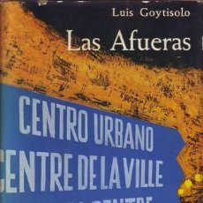 Libros de segunda mano: GOYTISOLO, LUIS: LAS AFUERAS. SEGUNDA EDICIÓN.BARCELONA,SEIX BARRAL1962.. Lote 101081159
