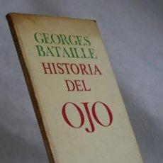 Libros de segunda mano: HISTORIA DEL OJO,GEORGE BATAILLE,RUEDO IBÉRICO,COLECCIÓN LIBROS BUEN AMOR LOCO AMOR,1977. Lote 101262095
