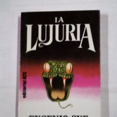 Libros de segunda mano: LA LUJURIA. - EUGENIO SUÉ. TDK19. Lote 101279219